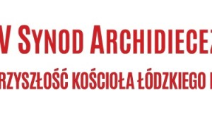 Etap II Synodu Archidiecezji Łódzkiej